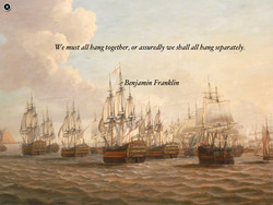 We must all hang together, or assuredly we shall all hang separately. 