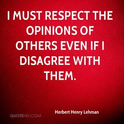 I MUST RESPECT THE 