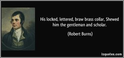 His locked, lettered, braw brass collar, Shewed 