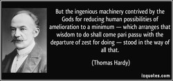 But the ingenious machinery contrived by the 
