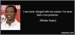 I was never charged with tax evasion. I've never 
