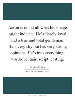 Aaron is not at all what his image 