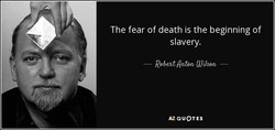 The fear of death is the beginning of 