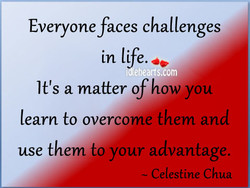 Everyone faces challenges
