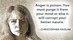 Anger is poison. You 