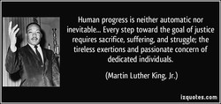 Human progress is neither automatic nor 
