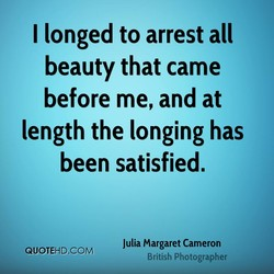 I longed to arrest all 
