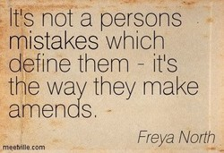ltls not a persons mistakes which define them it's the way they make amends Freya North rneeWillecom