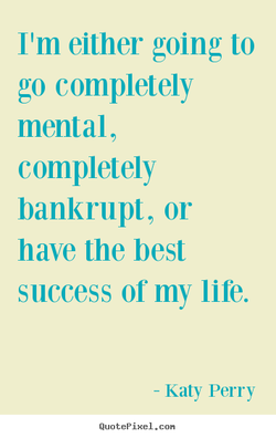 I'm either going to 