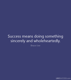 Success means doing something 