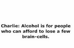 Charlie: Alcohol is for people 
