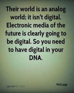 Their world is an analog 