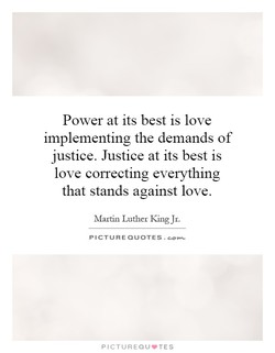 Power at its best is love 