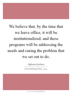 We believe that, by the time that 