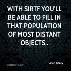 WITH SIRTF YOU'LL 
