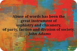 Abuse of words has been the 