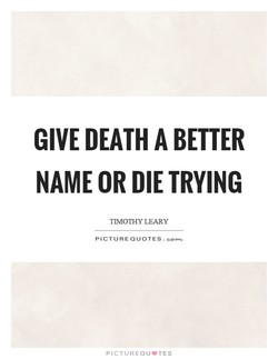 GIVE DEATH A BETTER 