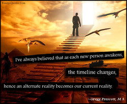 I've always believed that as each new person awakens, 