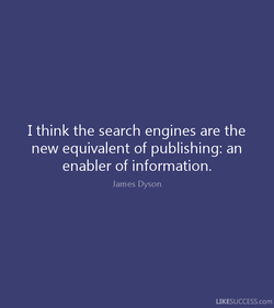 I think the search engines are the 