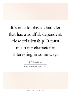 It's nice to play a character 