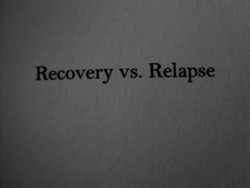 Recovery vs. Relapse