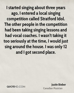 I started singing about three years 