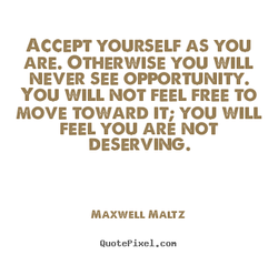 ACCEPT YOURSELF AS you 