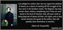I am obliged to confess that I do not regard the abolition 