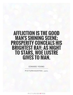 AFFLICTION IS THE GOOD 