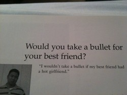 Would you take a bullet for 