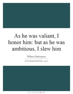 As he was valiant, I 