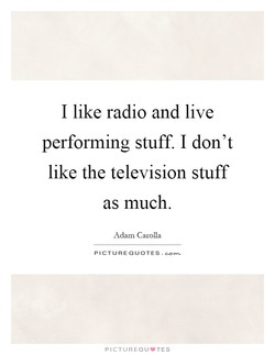 I like radio and live 