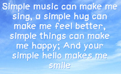 Simple music can make me 