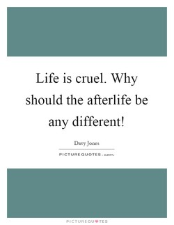 Life is cruel. Why 