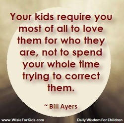 Your kids require you 