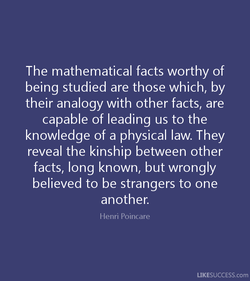 The mathematical facts worthy of 