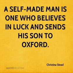 A SELF-MADE MAN IS 