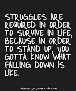 STRUGGLES ARE 