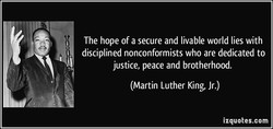 The hope of a secure and livable world lies with 
