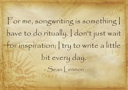 or me, songwriting is something I 
