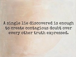 A single lie discovered is enough 