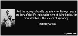 And the more profoundly the science of biology reveals 