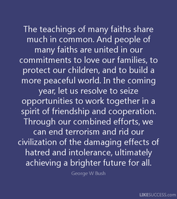 The teachings of many faiths share 