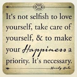 It's not selfish to love 