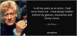 In all my years as an actor, I had 