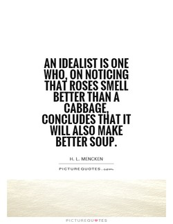 AN IDEALIST IS ONE 