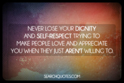 NEVER LOSE YOUR DIGNITY 