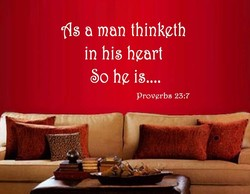 'fls a man thinkgth in his hgart 50 hg is proverbs 23:7