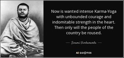 Now is wanted intense Karma-Yoga 