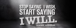 STOP SAYING I WISH, 